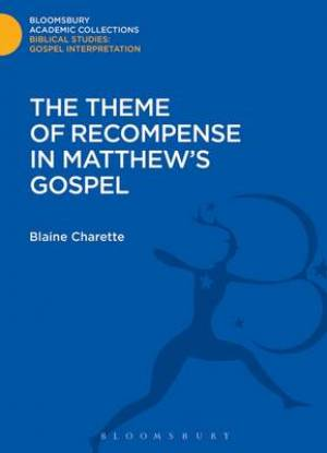 The Theme of Recompense in Matthew's Gospel