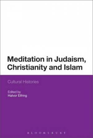 Meditation in Judaism, Christianity and Islam