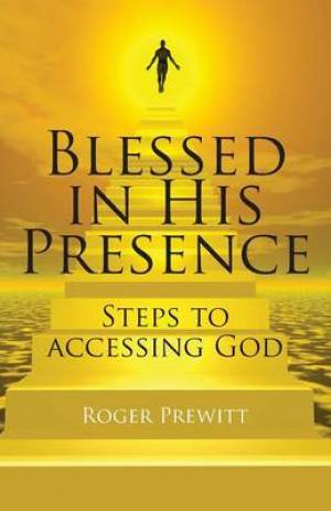 Blessed in His Presence