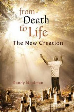 From Death to Life - The New Creation