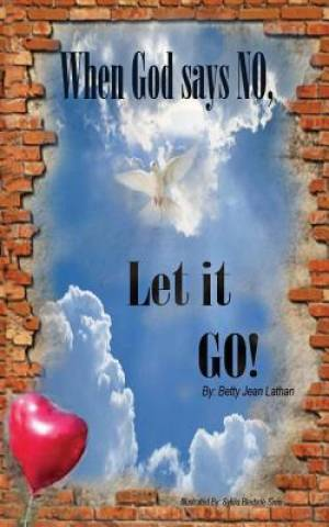 When God Says No, Let It Go!