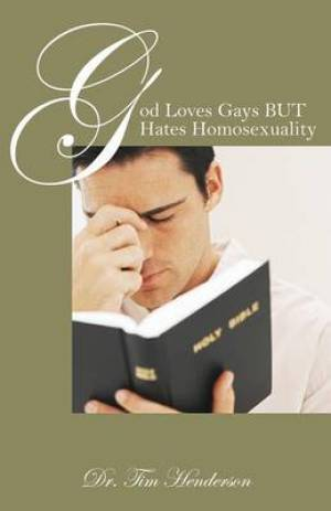 God Loves Gays But Hates Homosexuality