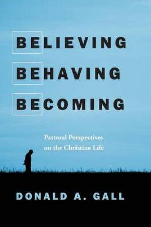 Believing, Behaving, Becoming