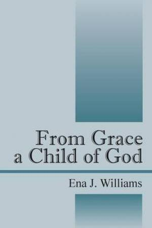 From Grace a Child of God