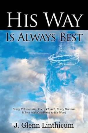His Way Is Always Best