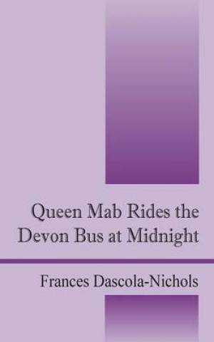 Queen Mab Rides the Devon Bus at Midnight