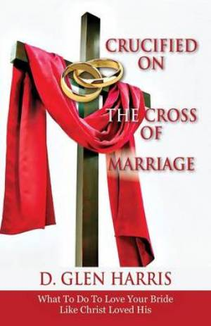 Crucified on the Cross of Marriage