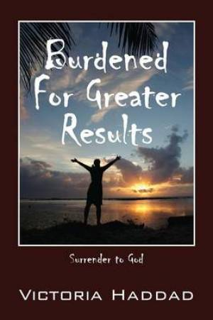 Burdened for Greater Results