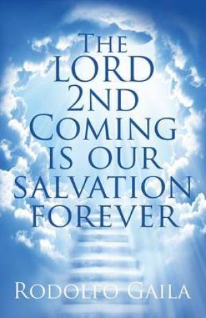 The Lord 2nd Coming Is Our Salvation Forever