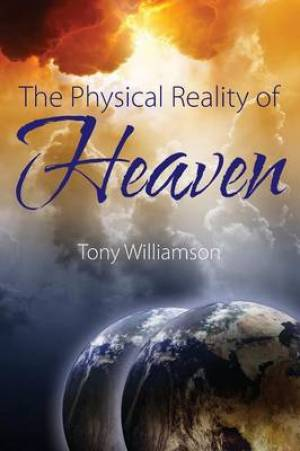 The Physical Reality of Heaven