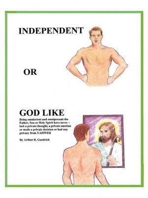 Independent or God Like