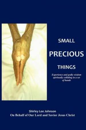 Small Precious Things