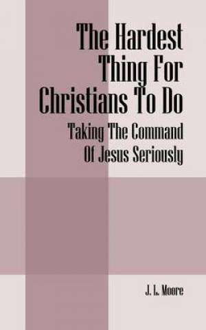 The Hardest Thing for Christians to Do