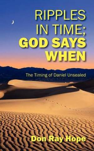 Ripples In Time; God Says When