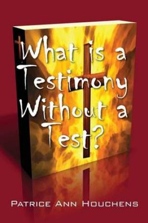 What Is a Testimony Without a Test?