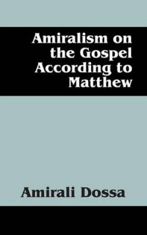 Amiralism on the Gospel According to Matthew