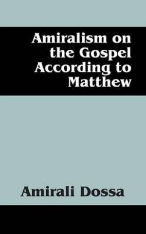 Amiralism on the Gospel According to Matthew