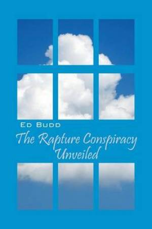 The Rapture Conspiracy Unveiled