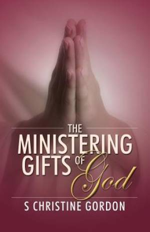 The Ministering Gifts of God