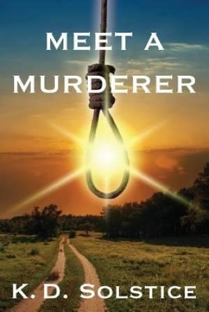 Meet a Murderer