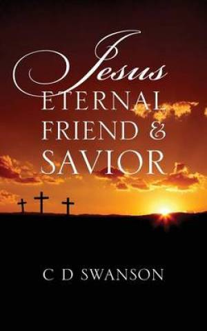 Jesus Eternal Friend & Savior
