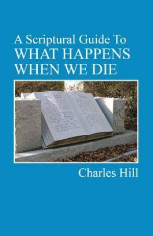 A Scriptural Guide to What Happens When We Die