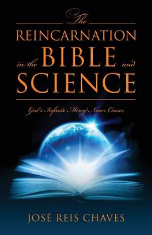 The Reincarnation in the Bible and Science