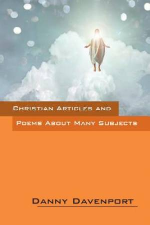 Christian Articles and Poems about Many Subjects