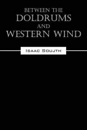Between the Doldrums and Western Wind