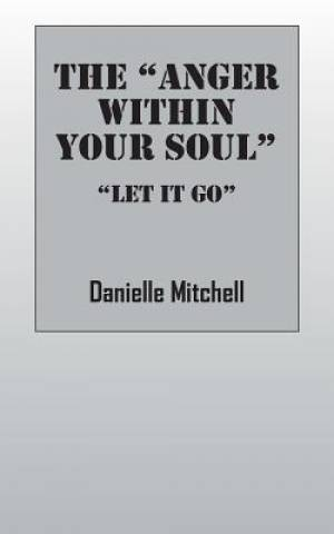 The Anger Within Your Soul