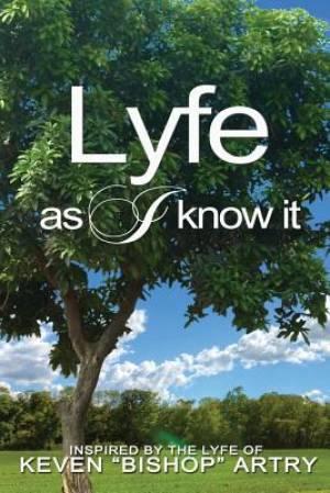 Lyfe as I Know It