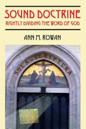 Sound Doctrine: Rightly Dividing The Word of God