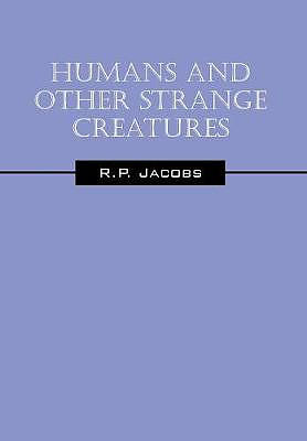 Humans and Other Strange Creatures