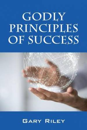 Godly Principles of Success