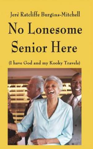 No Lonesome Senior Here