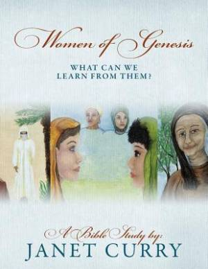 Women of Genesis: What Can We Learn From Them?