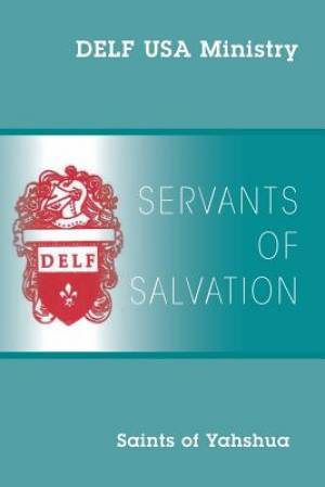 Servants of Salvation: Saints of Yahshua