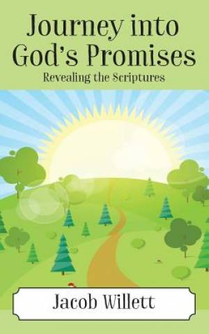 Journey into God's Promises: Revealing the Scriptures