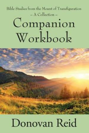 Bible Studies from the Mount of Transfiguration - A Collection: Companion Workbook