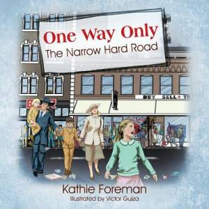 One Way Only: The Narrow Hard Road