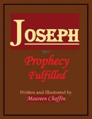 Joseph: Prophecy Fulfilled