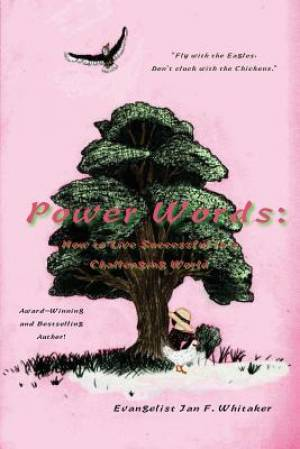 Power Words: How to Live Successful in a Challenging World