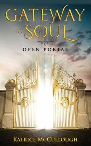 Gate Way To The Soul: Open Portal