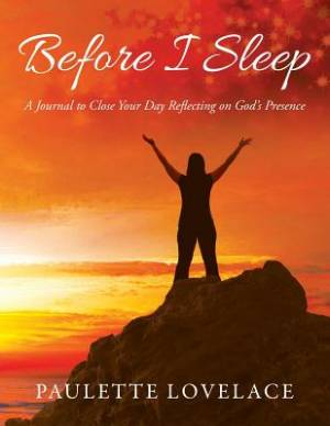 Before I Sleep: A Journal to Close Your Day Reflecting on God's Presence