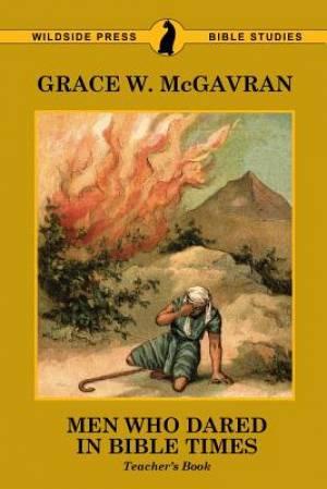 Men Who Dared in Bible Times: Teacher's Book