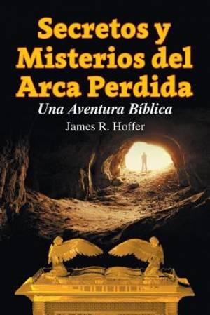 Secretos y Misterios del Arca Perdida
