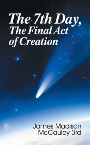 The Seventh Day, The Final Act of Creation