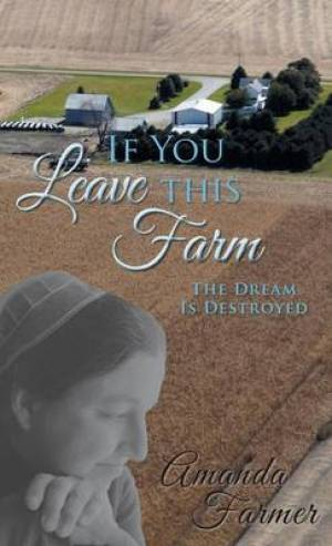 If You Leave This Farm: The Dream Is Destroyed