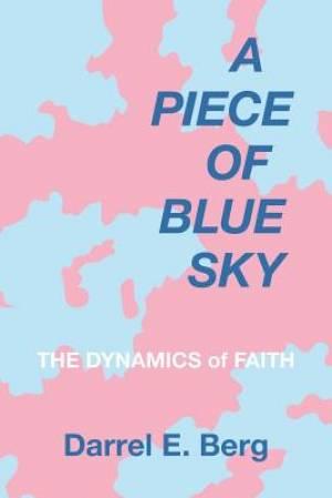 A Piece of Blue Sky: The Dynamics of Faith
