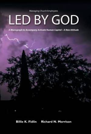 Led by God: A Monograph to Accompany Activate Human Capital - A New Attitude